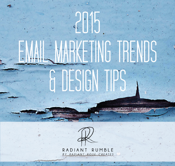 2015 EMAIL MARKETING TRENDS AND DESIGN TIPS